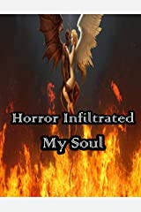 Horror Infiltrated My Soul Kindle Edition
