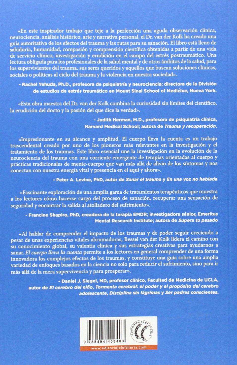 El cuerpo lleva la cuenta. Cerebro, mente y cuerpo en la superación del  trauma: Amazon.es: Bessel van der Kolk, Montserrat Foz Casals: Libros