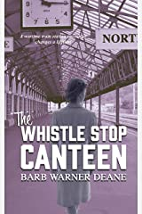 The Whistle Stop Canteen Kindle Edition