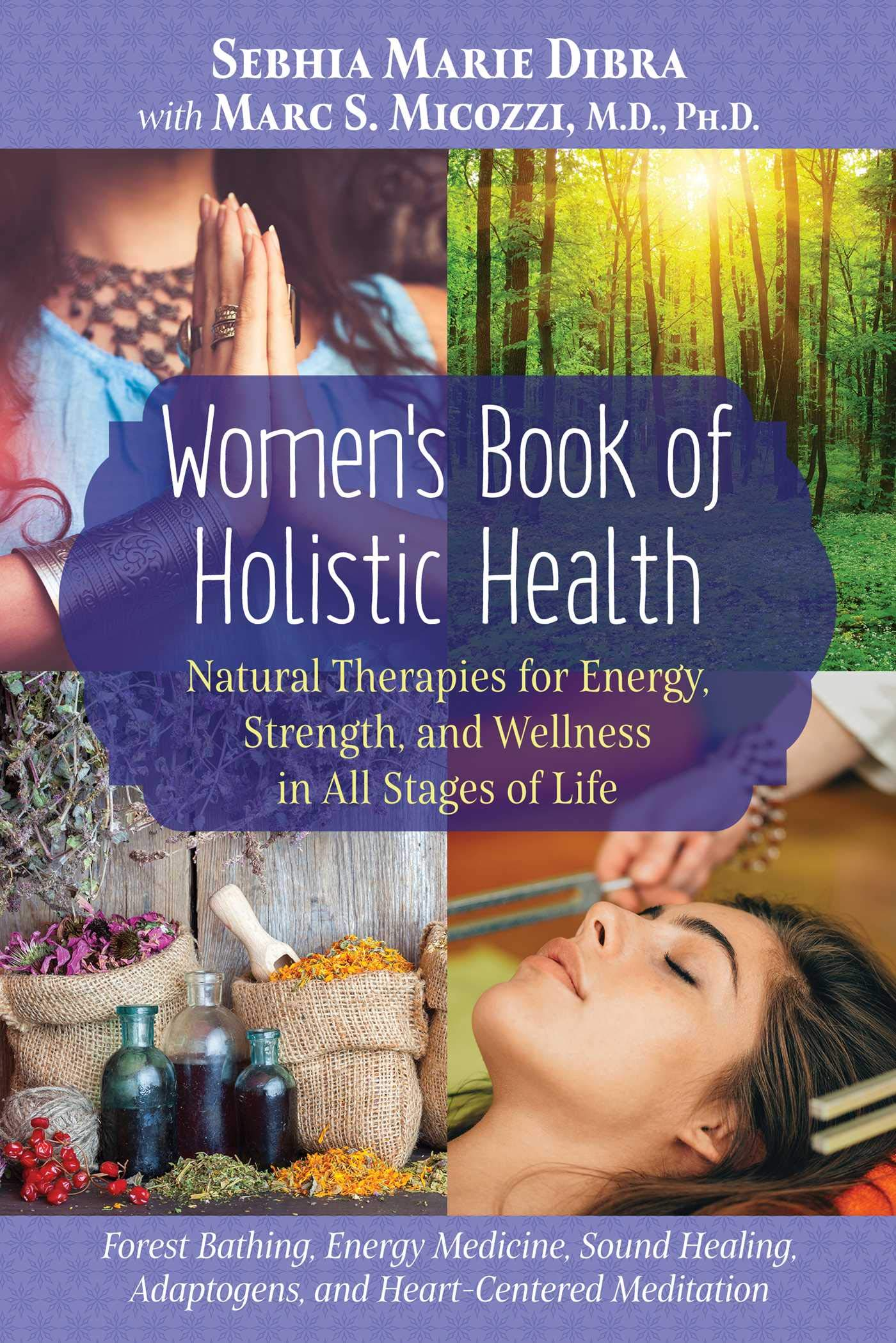 Women's Book of Holistic Health: Natural Therapies for