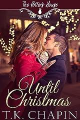 Until Christmas: A Christian Christmas Romance (The Potter's House Book 16) Kindle Edition