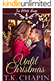 Until Christmas: A Christian Christmas Romance (The Potter's House Book 16)