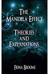 The Mandela Effect - Theories and Explanations Kindle Edition