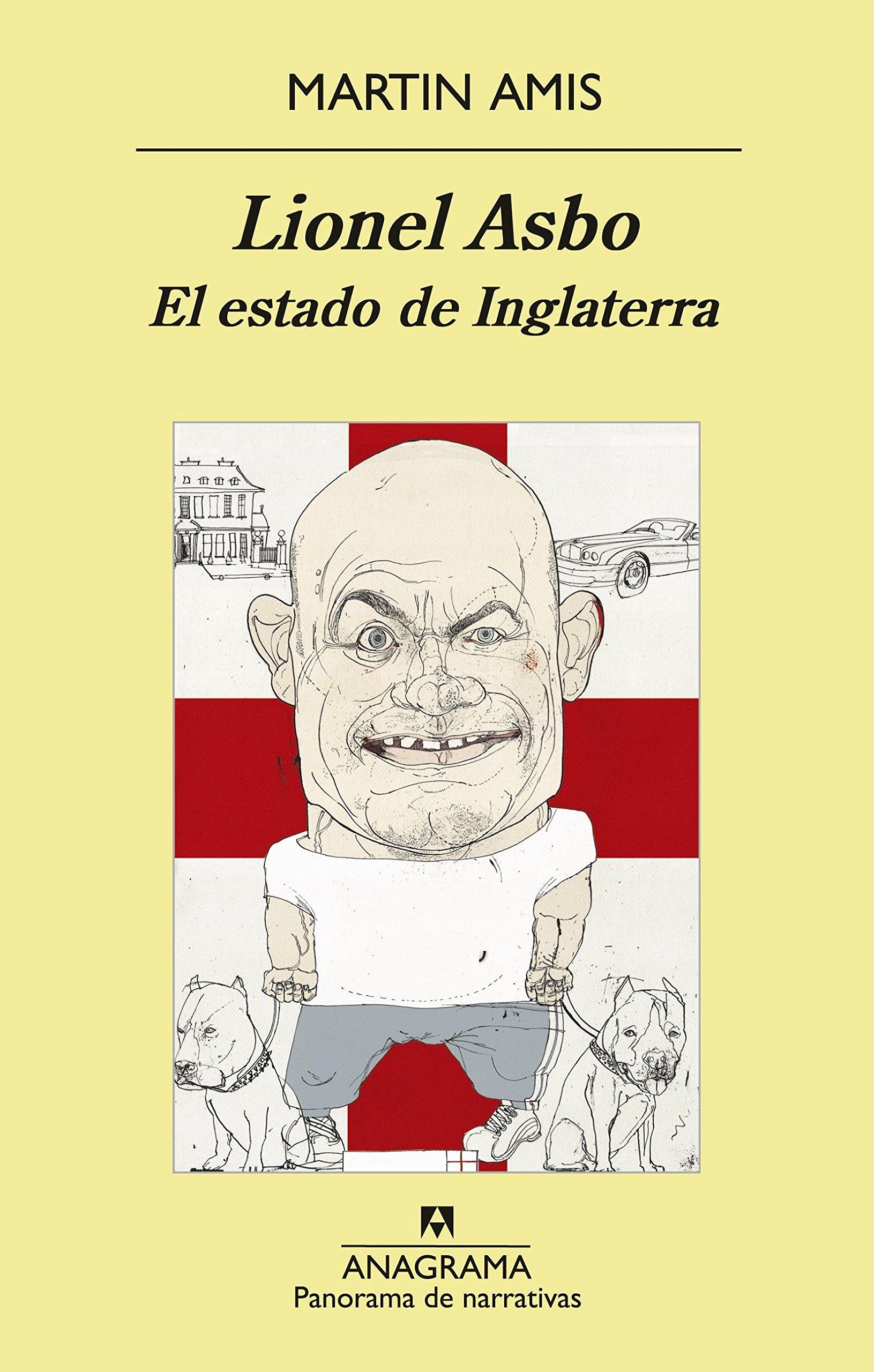 Lionel Asbo. El Estado De Inglaterra (Panorama de narrativas) Tapa blanda – 15 ene 2014 Martin Amis Jesús Zulaika Goicoechea Anagrama 8433978802