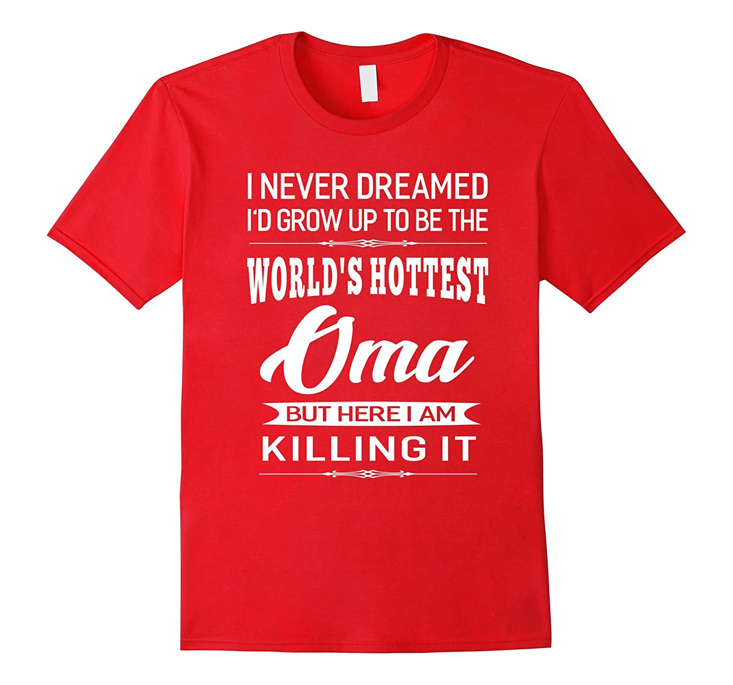 Womens Worlds Hottest Oma Grandma Gifts T-shirt-TJ