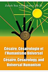 Cesaire, Cesairology, and Universal Humanism (French Edition) Kindle Edition