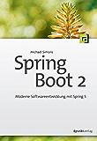 Spring Boot 2: Moderne Softwareentwicklung mit Spring 5 (German Edition)
