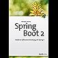 Spring Boot 2: Moderne Softwareentwicklung mit Spring 5