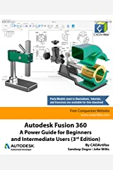 Autodesk Fusion 360: A Power Guide for Beginners and Intermediate Users (3rd Edition): April 2020 Kindle Edition