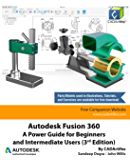 Autodesk Fusion 360: A Power Guide for Beginners and Intermediate Users (3rd Edition): April 2020