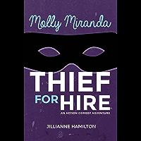 Molly Miranda: Thief for Hire (Book 1) Action Adventure Comedy (English Edition)