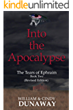 Into the Apocalypse (Revised Edition): A Novel of Tribulation and Survival (The Tears of Ephraim Book 2)