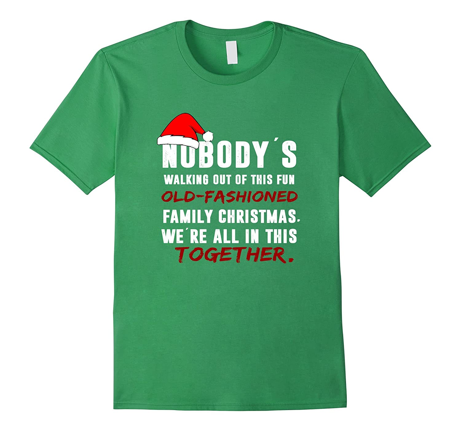9cf1f2bc Nobody's walking out on this fun family Christmas T-Shirt-ANZ ...