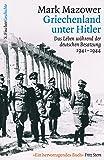 Griechenland unter Hitler: Das Leben während der deutschen Besatzung 1941-1944