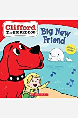 Big New Friend (Clifford the Big Red Dog Storybook) Kindle Edition
