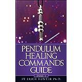 Pendulum Healing Commands Guide: Part 1