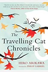 The Travelling Cat Chronicles Kindle Edition