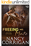 Freeing his Mate (Shifter World®: Shifter Affairs series Book 1)
