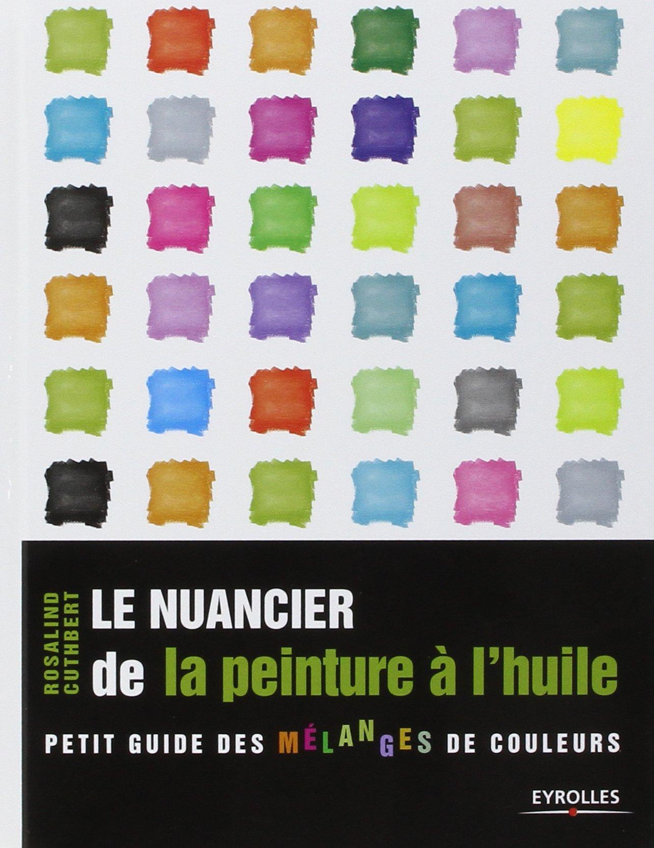 Amazon Fr Le Nuancier De La Peinture L Huile Petit Guide Des