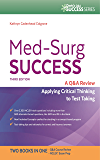 Med-Surg Success A Q&A Review Applying Critical Thinking to Test Taking (Davis's Q&A Success)