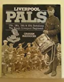 Liverpool Pals: History of the 17th, 18th, 19th and 20th (Service) Battalions - King's (Liverpool Regiment), 1914-19 (Pals S.)