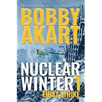 Nuclear Winter First Strike: Post Apocalyptic Survival Thriller (Nuclear Winter Series Book 1)