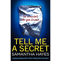 Tell Me A Secret: A gripping psychological thriller with heart-stopping mystery and suspense