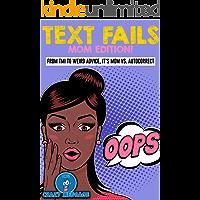 Text Fails: Mom Edition! From TMI to Weird Advice, It's Mom vs. Autocorrect.