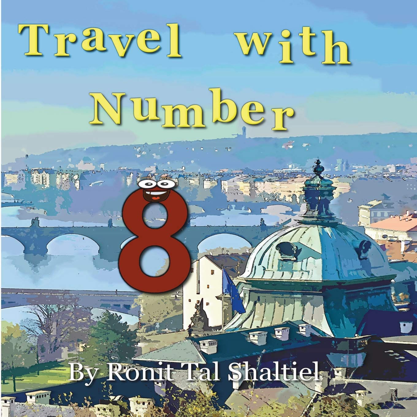Travel with Number 8: ( Czech Republic) (The Adventures of the Numbers) PDF