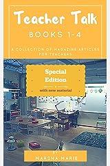 Teacher Talk, Books 1-4, Special Edition: A Collection of Magazine Articles for Teachers (Teacher Talk  Book 5) Kindle Edition