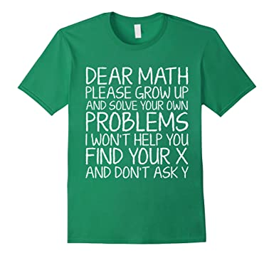 Amazon.com: Dear Math Please Grow Up And Solve Your Own Problems T ...
