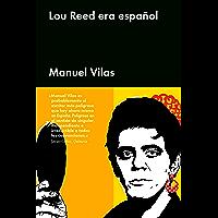 Lou Reed era español (Ensayo General) (Spanish Edition)