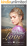 Picture Perfect Love: Wagon Train Romance (Love on the Trails Book 2)