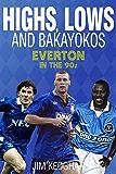 Highs, Lows & Bakayokos: Everton in the 1990s