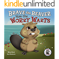 Brave the Beaver Has the Worry Warts: Anxiety tool for kids aged 3-8 (Punk and Friends Learn Social Skills)