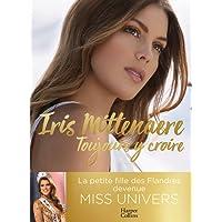 Toujours y croire: Miss Univers, une jeune femme (pas) comme les autres