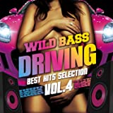 WILD BASS DRIVING -BEST HITS SELECTION- VOL.4