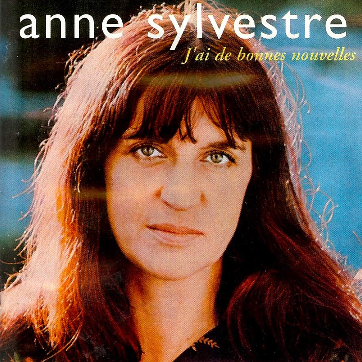CD : Anne Sylvestre - J'ai De Bonnes Nouvelles (Digipack Packaging, France - Import)