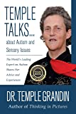 Temple Talks....About Autism and Sensory Issues: The World's Leading Expert on Autism Shares Her Advice and Experiences