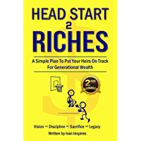 Head Start 2 Riches 2nd Edition: A Simple Plan To Put Your Heirs On Track For Generational Wealth (English Edition)