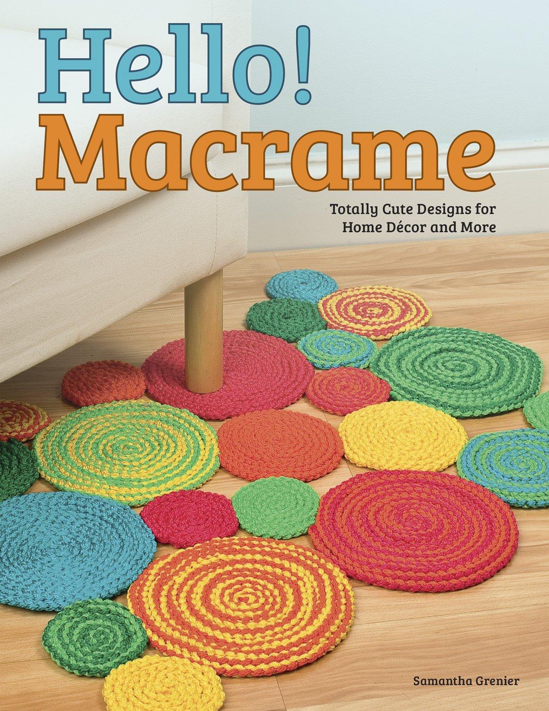 Macrame Totally Cute Designs For Home Decor And More Design Originals Samantha Grenier Pepperell Company 0499991628933 Amazon Com Books
