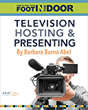 How to Get Your Foot in the Door: Television Hosting and Presenting