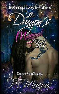The Dragon's Magical Night: Eternal Love Bite's (Dragon Blood Legacy Book 2)