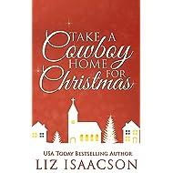 Take a Cowboy Home for Christmas: Five Christian Romances for Your Holidays (A Christian Cowboy Romance Christmas Collection)