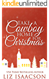 Take a Cowboy Home for Christmas: Five Christian Romances for Your Holidays (A Christian Cowboy Romance Christmas Collection)