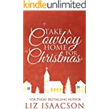 Take a Cowboy Home for Christmas: Seven Sweet Contemporary Western Romances for Your Holidays (A Clean Cowboy Romance Christm