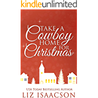Take a Cowboy Home for Christmas: Seven Sweet Contemporary Western Romances for Your Holidays (A Clean Cowboy Romance… book cover