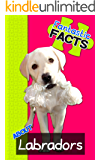 Fantastic Facts About Labradors: Illustrated Fun Learning For Kids (English Edition)
