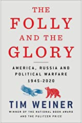 The Folly and the Glory: America, Russia, and Political Warfare 1945–2020 Kindle Edition