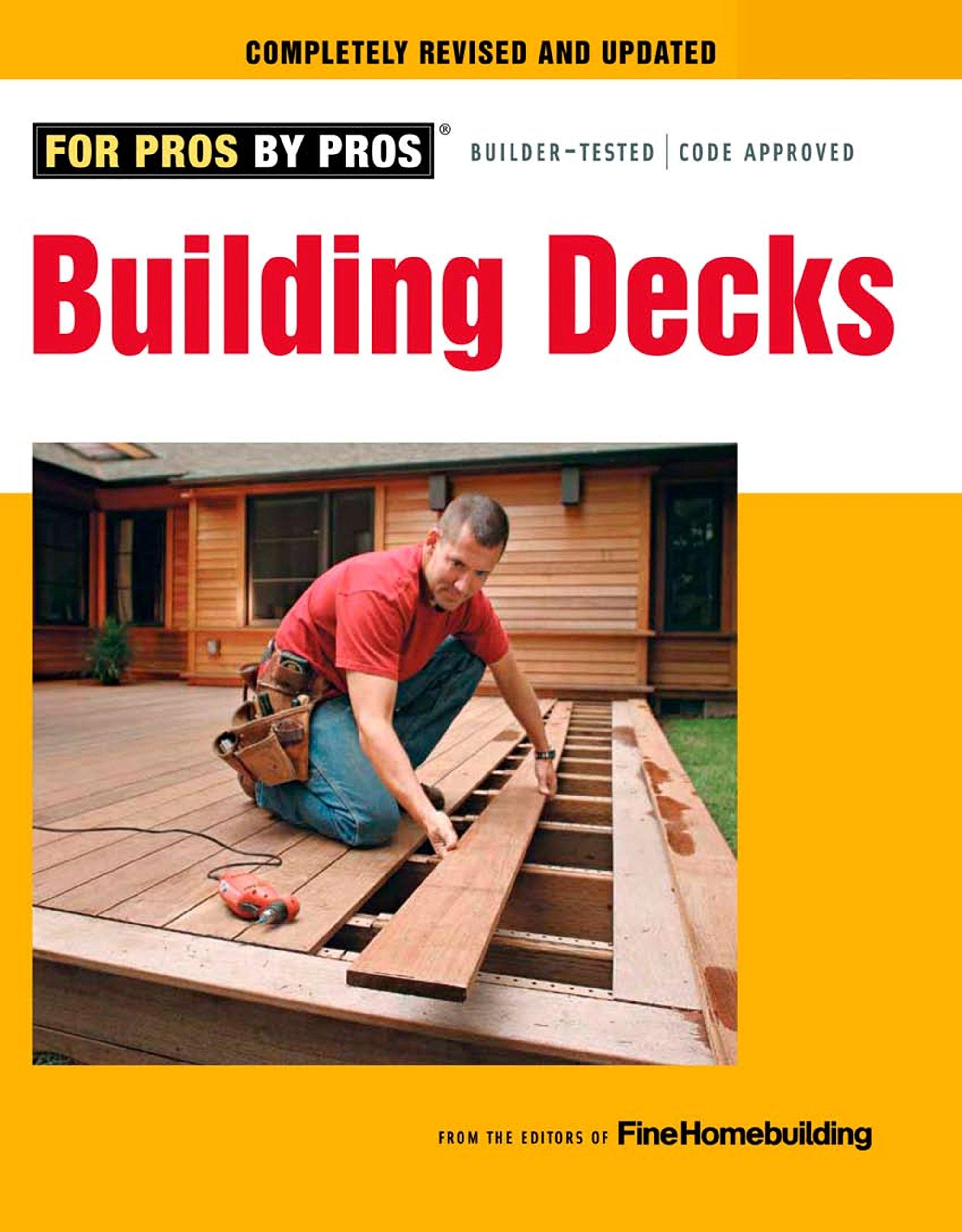 Building Decks: with Scott Schuttner (For Pros By Pros)